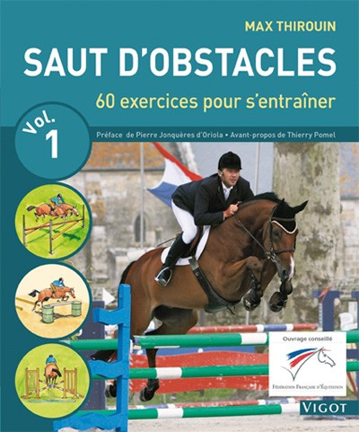 Saut d'obstacles 60 exercices pour progresser - Volume 1